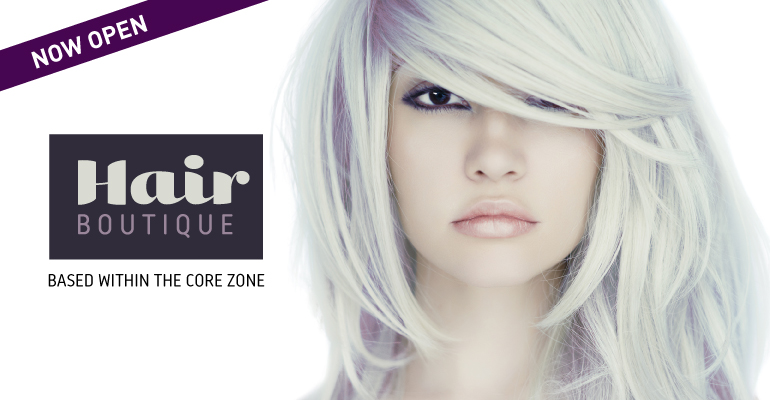 Hair Boutique arrives at the Core Zone